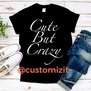 Cute but crazy Graphic T-shirt's